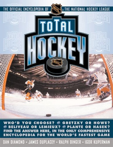 Total Hockey: The Official Encyclopedia of the National Hockey League by Unknown Author