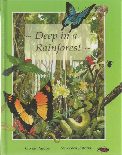 Deep in a Rainforest By Gwen Pascoe