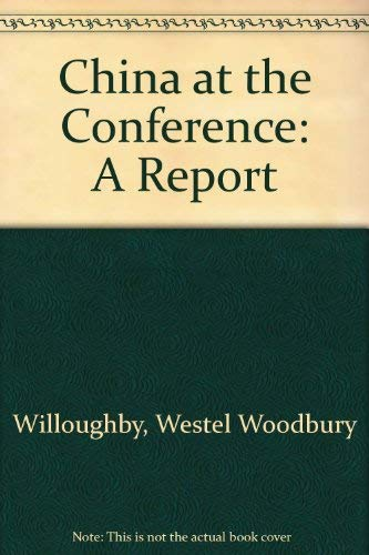 China at the Conference: A Report by Westel Woodbury Willoughby