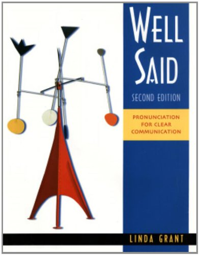 Well Said - High Intermediate to Advanced - Pronunciation for Clear Communication By Linda Grant