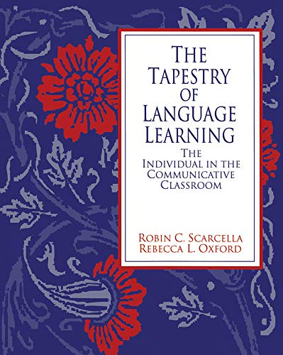 The Tapestry of Language Learning : The Individual in the Communicative  Classroom By Robin C. Scarcella