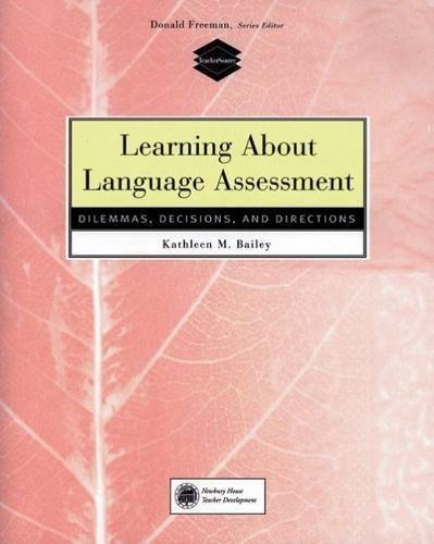 Learning About Language Assessment By K. Bailey