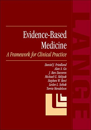 Evidence-Based Medicine: A Framework for Clinical Practice By Daniel J. Friedland