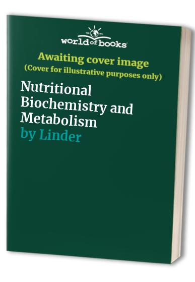 Nutritional Biochemistry and Metabolism By Linder
