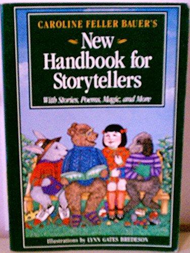 New Handbook for Storytellers By Caroline Feller Bauer