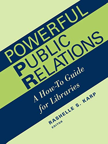Powerful Public Relations: A How-to Guide for Libraries (ALA Editions)