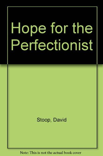 Hope for the Perfectionist By David Stoop