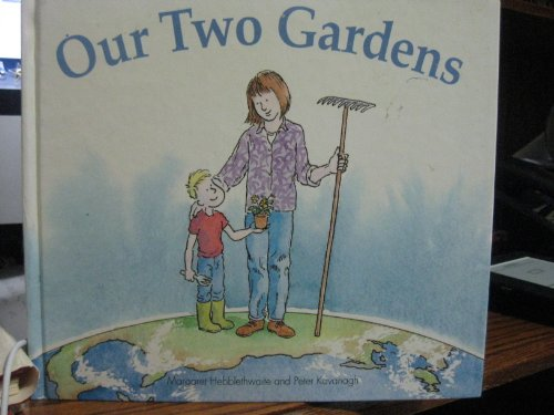 Our Two Gardens By Margaret Hebblethwaite