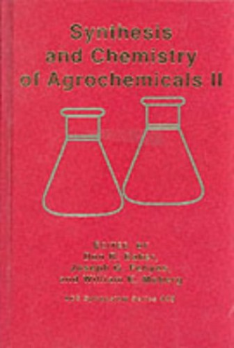 Synthesis and Chemistry of Agrochemicals By Don Baker