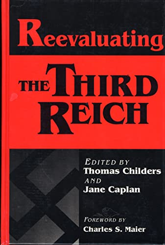 Reevaluation of the Third Reich By Edited by Thomas Childers