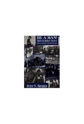 Be a Man By Peter N. Stearns