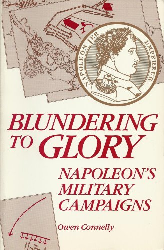 Blundering to Glory By Owen S. Connelly