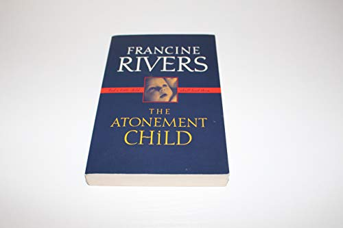 Atonement Child By Francine Rivers