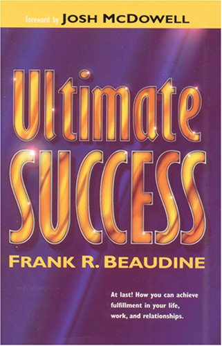 Ultimate Success By Frank R Beaudine