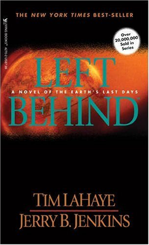 Left behind: a Novel of the Earth's Last Days By Tim F. LaHaye