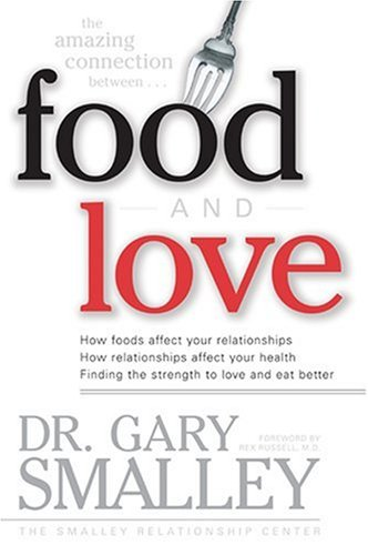 Food and Love By Dr Gary Smalley