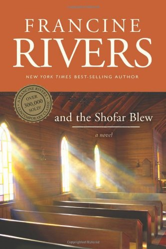 And the Shofar Blew By Francine Rivers