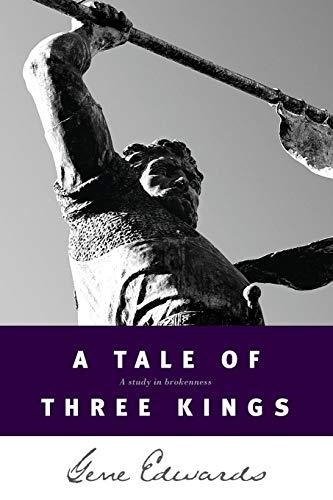 A Tale of Three Kings By Gene Edwards