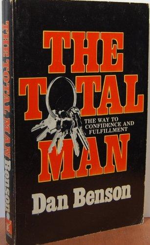 The total man By Dan Benson