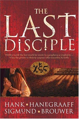 The Last Disciple By Hank Hanegraaff