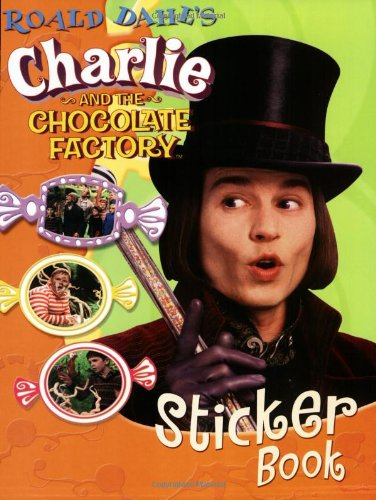 Roald Dahl's Charlie and the Chocolate Factory Sticker Book By Unknown
