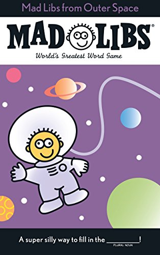 Mad Libs from Outer Space By Roger Price