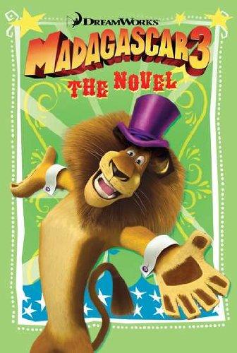 Madagascar 3: The Novel By Bonnie Bader