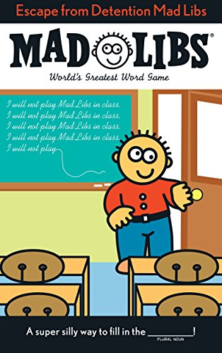Escape from Detention Mad Libs By Roger Price