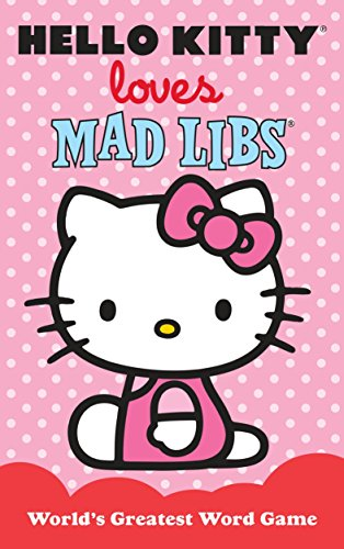 Hello Kitty Loves Mad Libs By Leonard Stern