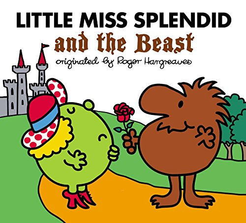 Little Miss Splendid and the Beast By Alice Downes