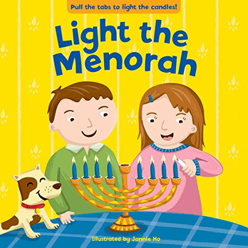 Light the Menorah By Illustrated by Jannie Ho