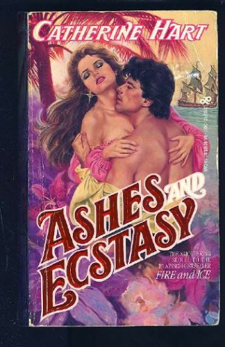 Ashes and Ecstasy By Catherine Hart