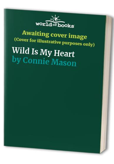 Wild is My Heart By Connie Mason