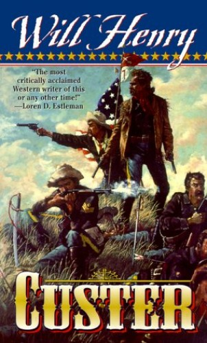 Custer By Will Henry
