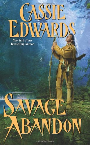 Savage Abandon By Cassie Edwards