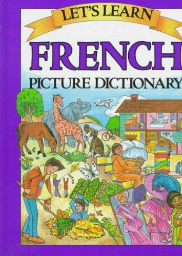 Let's Learn French Picture Dictionary By Marlene Goodman