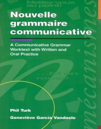Nouvelle Grammaire Communicative By Phil Turk