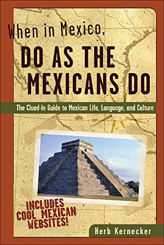 When in Mexico, Do as the Mexicans Do By Herb Kernecker