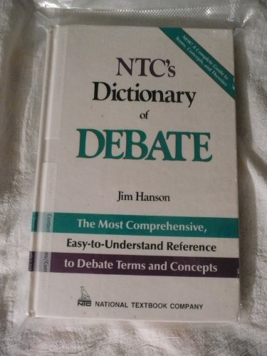 N.T.C.'s Dictionary of Debate By James M. Hanson