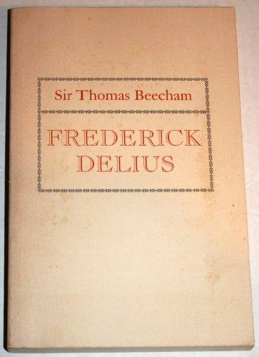Frederick Delius By Thomas Beecham