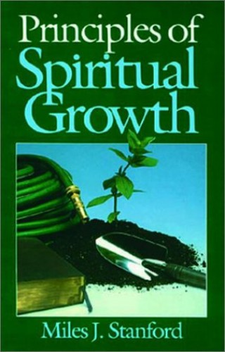 Principles of Spiritual Growth By M.J. Stanford