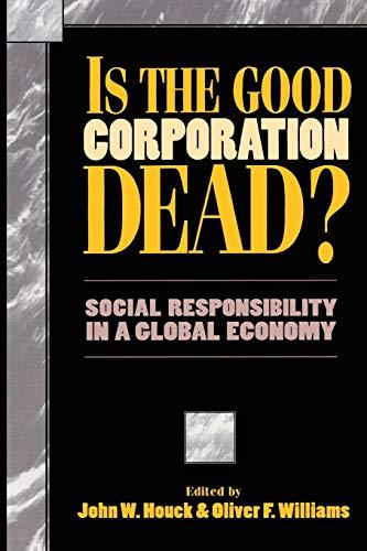 Is the Good Corporation Dead? By John W. Houck