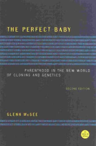 The Perfect Baby By Glenn McGee