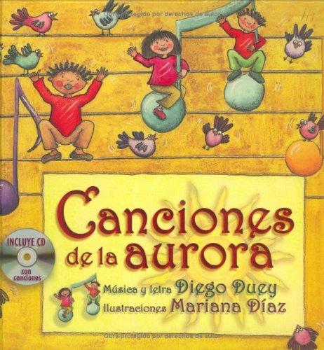 Canciones De La Aurora/ Songs of the Dawn By Diego Duey