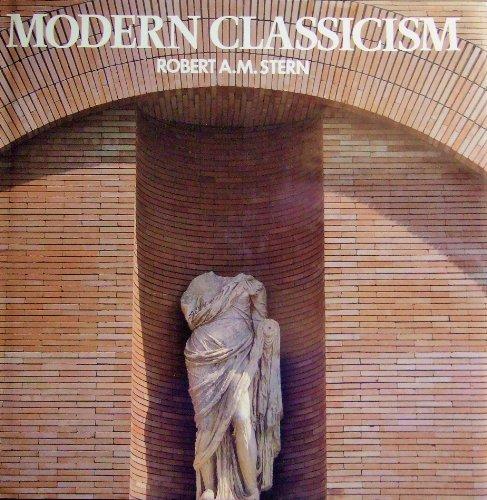 Modern Classicism By Robert A M Stern