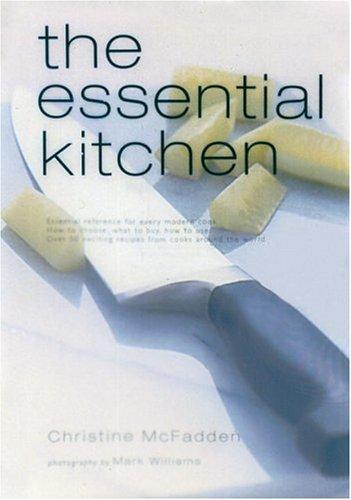 The Essential Kitchen By Christine McFadden