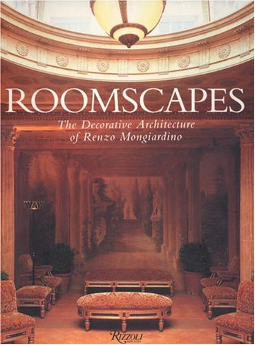 Roomscapes: the Decorative Architecture of Renzo Mongiardino By Renzo Mongiardino