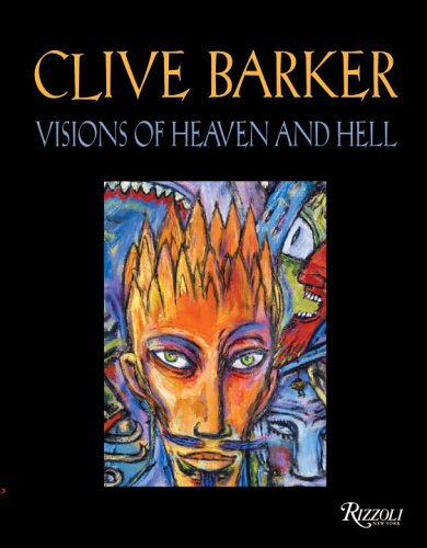 Clive Barker: Visions of Heaven and Hell By Clive Barker