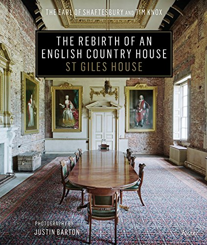 The Rebirth of an English Country House By Earl Of Shaftsbury