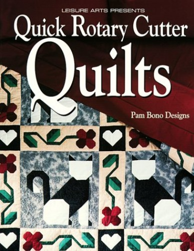 Quick Rotary Cutter Quilts By Pam Bono